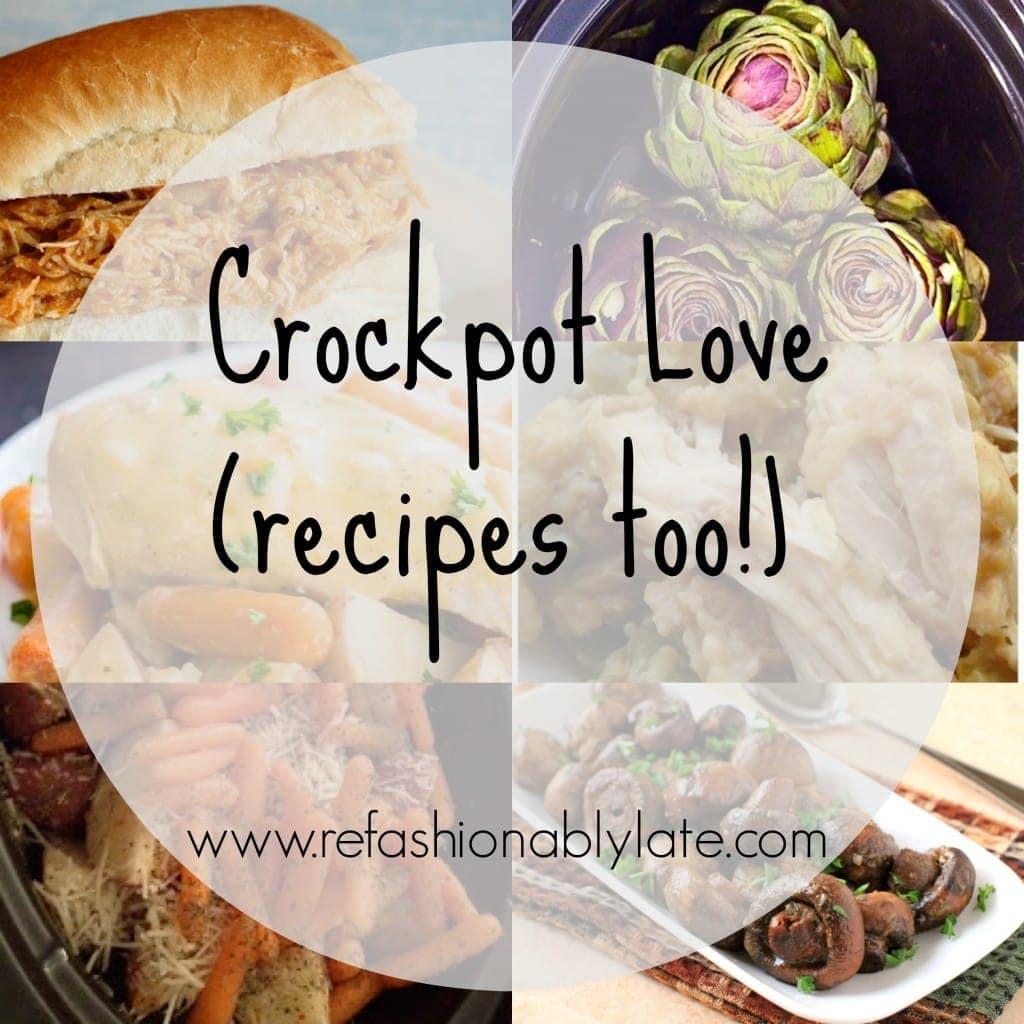 Crockpot Love - www.refashionablylate.com