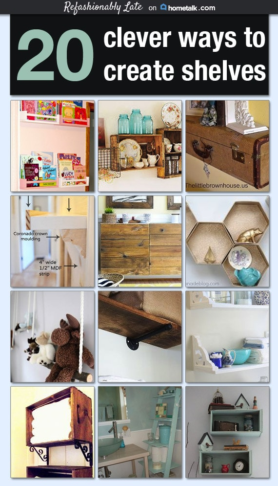 20 Clever Ways to Create Shelves - www.refashionablylate.com
