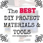 Friday Favorites: Best DIY Materials and Tools