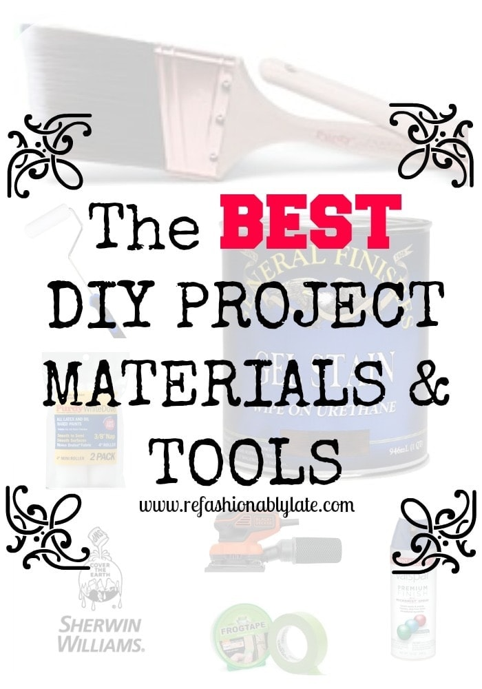 The Best DIY Project Materials & Tools - www.refashionablylate.com