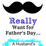 What Men Really Want for Father's Day