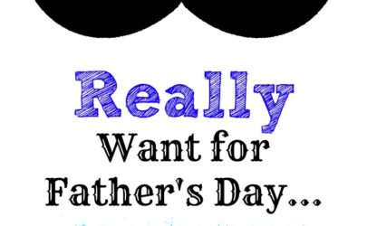What Men Really Want for Father's Day 1