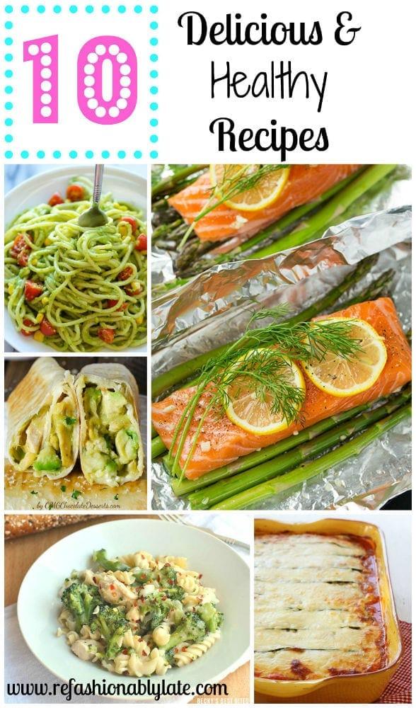 10 Delicious & Healthy Recipes - www.refashionablylate.com
