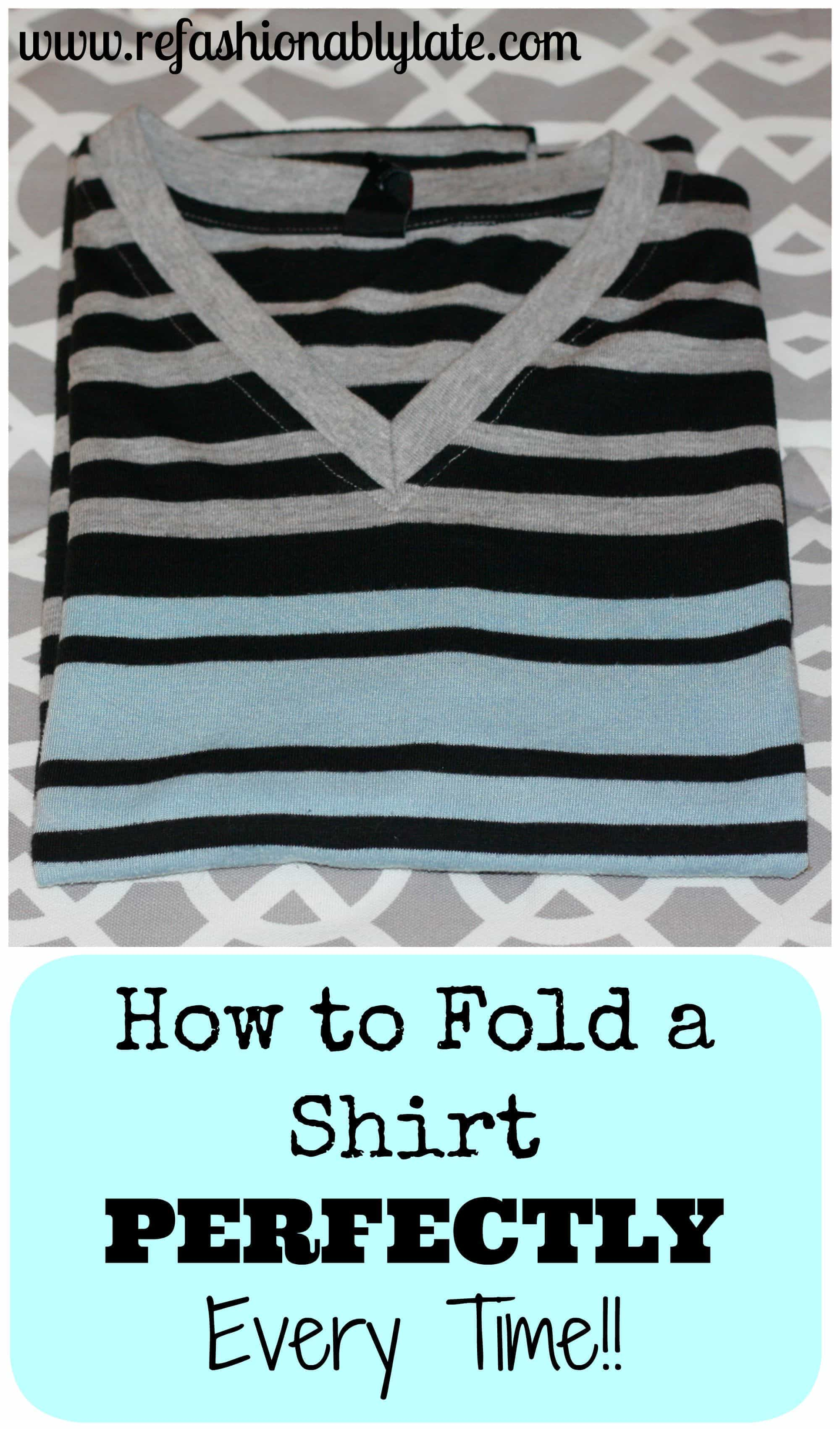 How to Fold Shirts Perfectly Every Time - www.refashionablylate.com