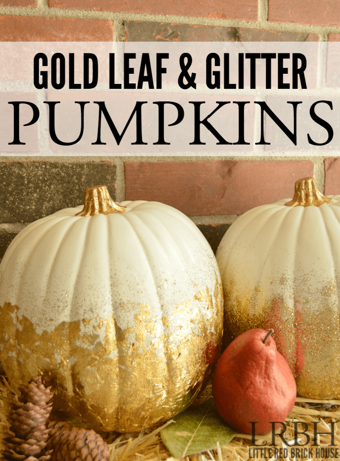 Gold Leaf & Glitter Pumpkins - Little Red Brick House