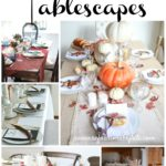 20 Stunning Thanksgiving Tablescapes