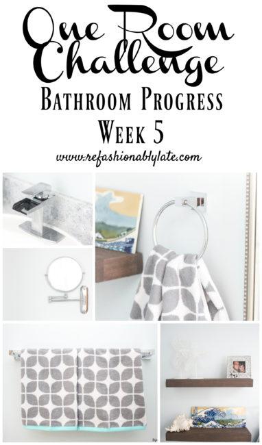 One Room Challenge Week 5 Bathroom Progress - www.refashionablylate.com