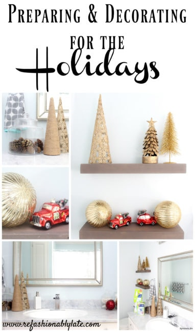 Preparing & Decorating for the Holidays - www.refashionablylate.com