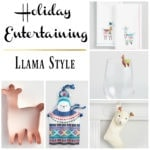 Holiday Entertaining….Llama Style