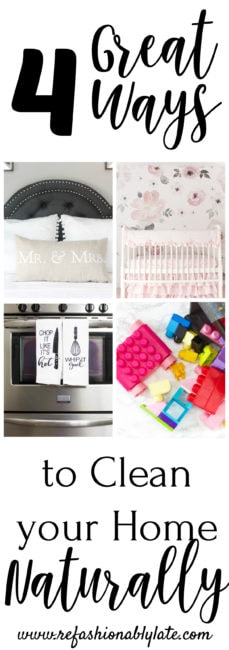 4 Great Ways to Clean Your Home Naturally - www.refashionablylate.com
