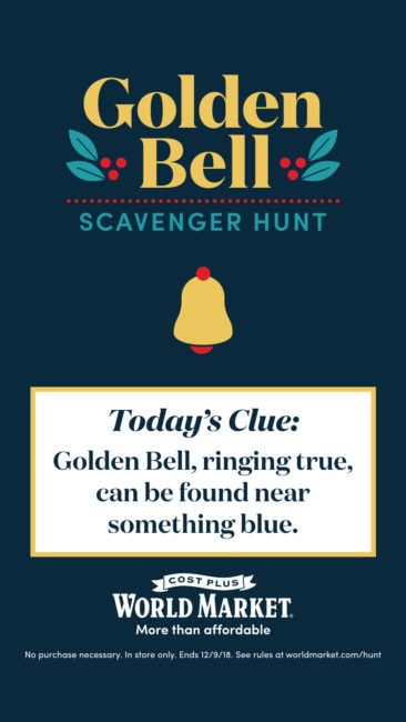 text box reading golden bell scavenger hunt today's clue gold bell ringing true can be found near something blue cost plus world market