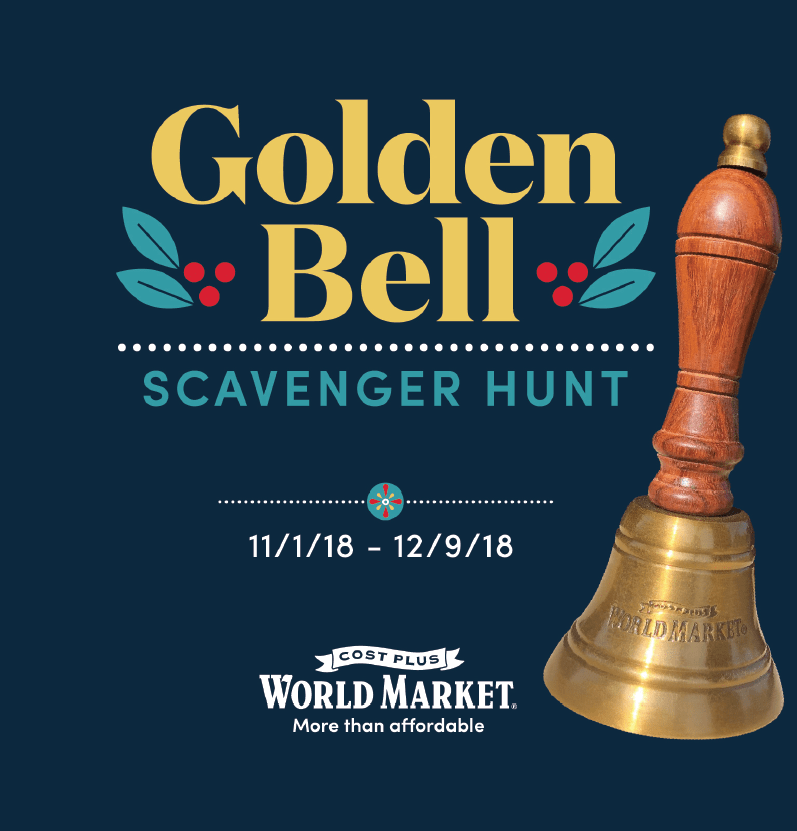text image with a bell on it reading Golden Bell Scavenger Hunt 11/1/18 - 12/9/18 Cost Plus World Market more than affordable
