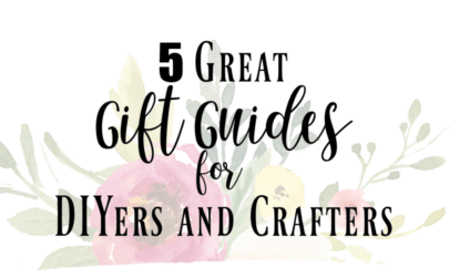 faded floral background with text reading 5 great gift guides for diyers and crafters