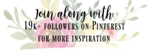 faded floral background text reading join along with 19k+ followers on pinterest for more inspiration
